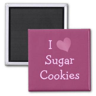 I Love Sugar Cookies Magnet