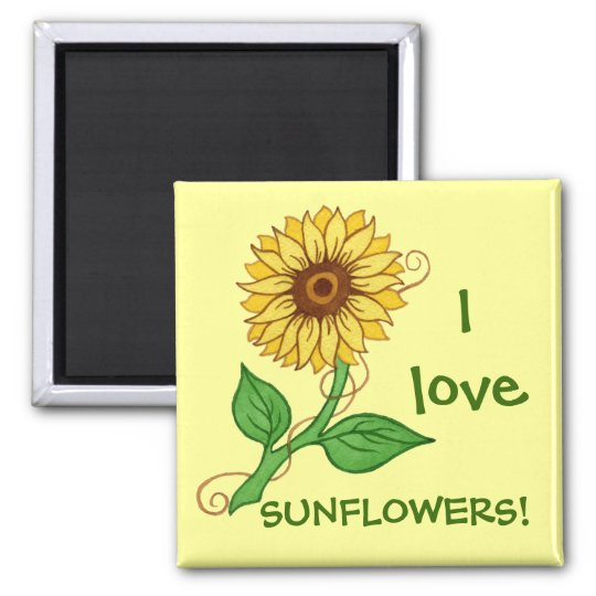I love SUNFLOWERS! ~ Magnet