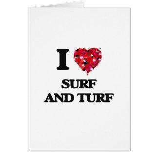 I love Surf And Turf Greeting Card