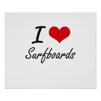 I love Surfboards Poster