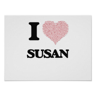 I love Susan (heart made from words) design Poster