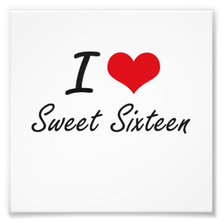 I love Sweet Sixteen Photo Print