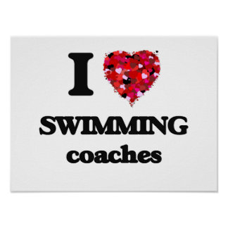 I love Swimming Coaches Poster