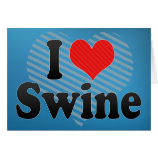 I Love Swine Greeting Card