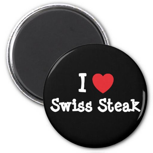 I love Swiss Steak heart T-Shirt Refrigerator Magnets