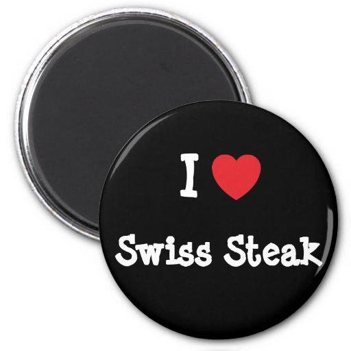 I love Swiss Steak heart T-Shirt Refrigerator Magnet
