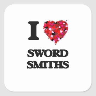 I love Sword Smiths Square Sticker