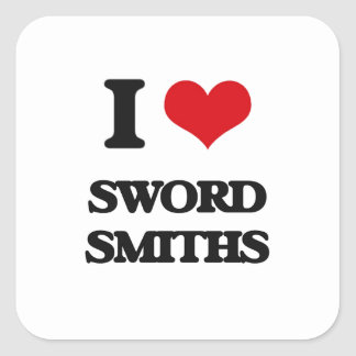 I love Sword Smiths Square Sticker
