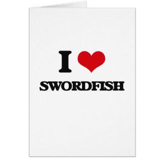 I love Swordfish Greeting Card