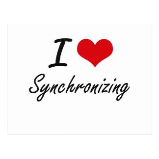 I love Synchronizing Postcard