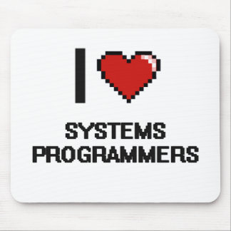 I love Systems Programmers Mouse Pad