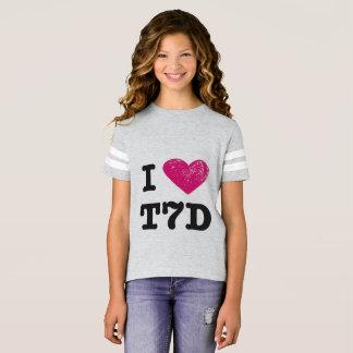 I love t7d shirt