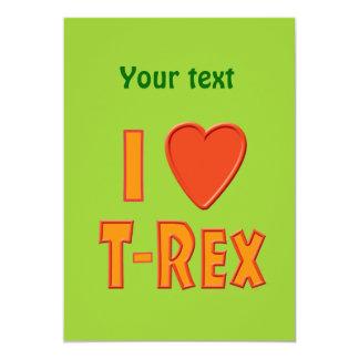 I Love T-Rex Tyrannosaurus Rex Dinosaur Lovers 13 Cm X 18 Cm Invitation Card