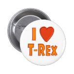 I Love T-Rex Tyrannosaurus Rex Dinosaur Lovers Button
