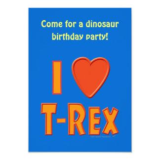 "I Love T-Rex Tyrannosaurus Rex Dinosaur Lovers 5"" X 7"" Invitation Card"