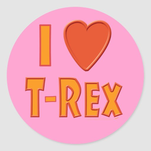 I Love T-Rex Tyrannosaurus Rex Dinosaur Lovers Round Sticker