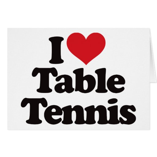 I Love Table Tennis Card