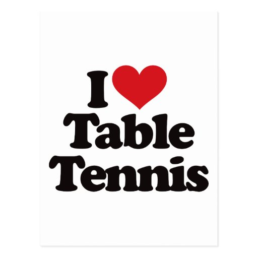I Love Table Tennis Post Card