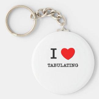 I Love Tabulating Basic Round Button Key Ring