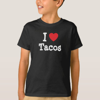 I love Tacos heart T-Shirt
