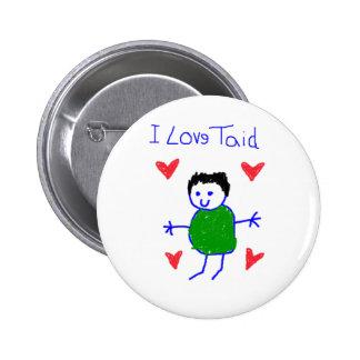 I Love Taid Pins