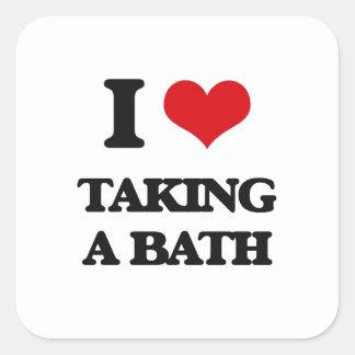 I love Taking A Bath Square Sticker