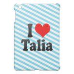 I love Talia Cover For The iPad Mini
