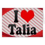 I love Talia Greeting Cards