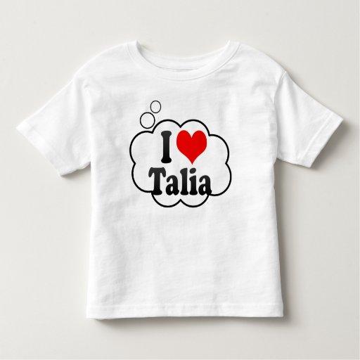 I love Talia Shirts