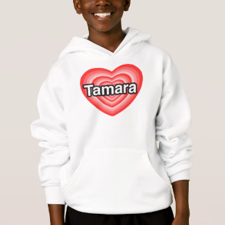 I love Tamara. I love you Tamara. Heart