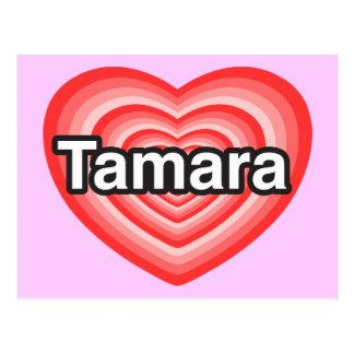 I love Tamara. I love you Tamara. Heart Postcard
