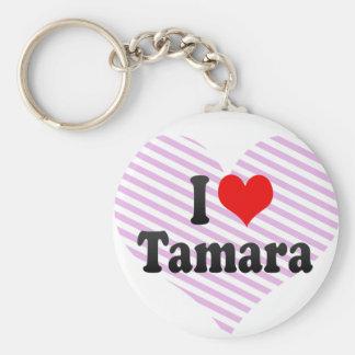 I love Tamara Key Ring