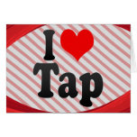 I love Tap Greeting Card