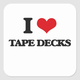 I love Tape Decks Square Sticker