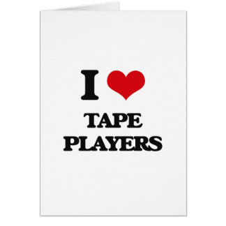 I love Tape Players Greeting Card