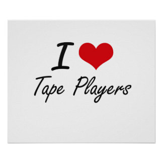 I love Tape Players Poster
