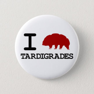 I Love Tardigrades 6 Cm Round Badge