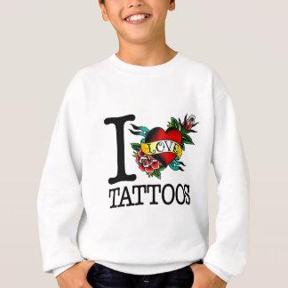 i love tattoos tattoo inked tat design sweatshirt