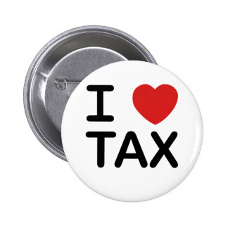 I Love Tax 6 Cm Round Badge