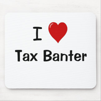 I Love Tax Banter Funny Tax Accountant Quote Mouse Mat