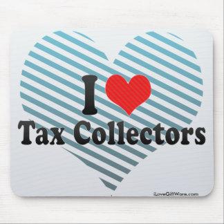 I Love Tax Collectors Mousepad