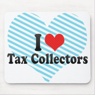 I Love Tax Collectors Mouse Pad