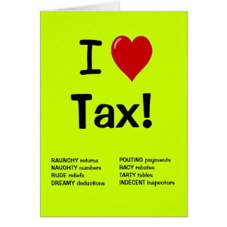 I Love Tax  - Personalisable Tax Birthday Card