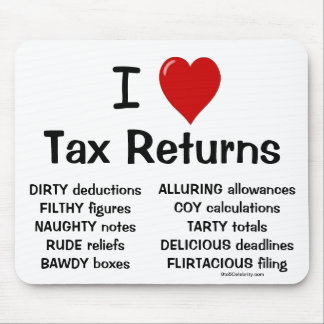 I Love Tax Returns Rude Cheeky Tax Preparer Mouse Mat