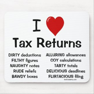 I Love Tax Returns Rude Cheeky Tax Preparer Mousemat