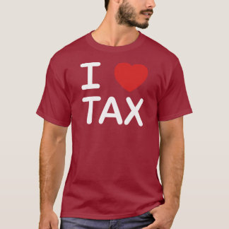 I Love Tax T-Shirt