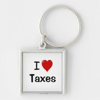 I Love Taxes - I Heart Taxes - Pure Tax Love! Keychains
