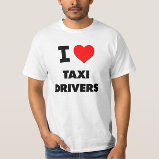 I Love Taxi Drivers T-Shirt