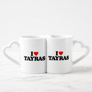 I LOVE TAYRAS LOVERS MUG