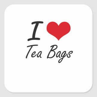 I love Tea Bags Square Sticker